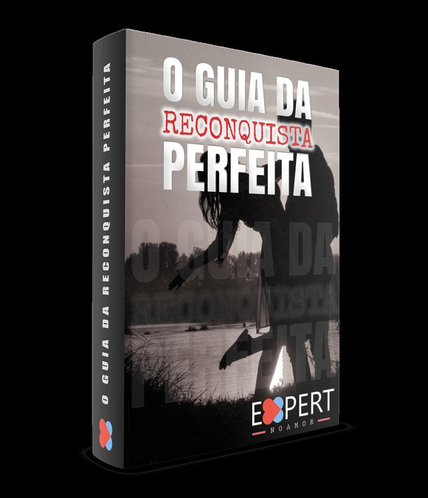 O Guia da Reconquista Perfeita Funciona: Consegue Trazer Ele De Volta?